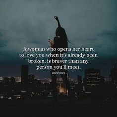 A woman who opens her heart to love you..