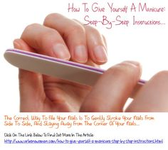 How To Give Yourself A Manicure Step By Instructions The Correct Way File Your Nails Is Gently Stroke From Side