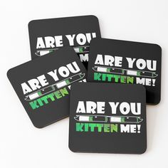 'are you kitten me ' Coasters by mikenotis Coaster Design, Coaster Set, Cool Coasters, Right Meow, Sell Your Art, It Works, Finding Yourself, Kitten, Art Prints