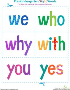 Worksheets: Pre-Kindergarten Sight Words: We to Yes. This site has all sorts of great worksheets.