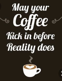 Coffee And Friends Quotes, Coffee Time Quotes, Coffee Quotes Funny, Coffee Humor, Funny Quotes, Funny Coffee, Coffee Is Life, Coffee Art, My Coffee