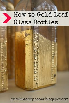 DIY Tutorial - How to Gold Leaf Milk Glass and Glass Bottles - Primitive and Proper