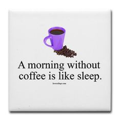 A morning without coffee