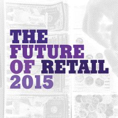 The #Future of #Retail - psfk.com - Each year, PSFK publishes new thought #leadership around the themes changing the #shopping #experience. At a launch event on the morning of November 14, the team behind the Future of Retail 2015 report will present its findings alongside speakers who are retail #pioneers.