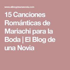 15 Canciones Románticas de Mariachi para la Boda | El Blog de una Novia