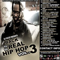 ITS BEEN A WHILE SINCE DJ FOCUZ DROPPED VOL. 2 BUT HE NEVER DISAPPOINTS SO HERES VOL. 3 OF THE BACK TO DA REAL HIP HOP...ALSO CHECK OUTDJFOCUZMIXTAPES.BLOGSPOT.COM