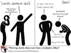 Dumb Idea Multiplier - PSA by @WTF Marketing #WordCarnival