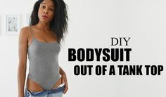 DIY BODYSUIT OUT OF A TANK TOP
