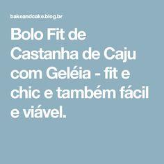 Bolo Fit de Castanha de Caju com Geléia - fit e chic e também fácil e viável.