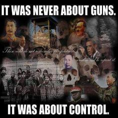 ❥ It was never about guns, it's about CONTROL.