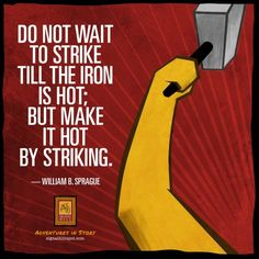 #WilliamBSprague #Iron #Quotes #Inspiration #Motivation