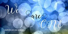 We are One! #unity #spiritual www.meditationsimple.com