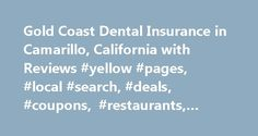 Gold Coast Dental Insurance in Camarillo, California with Reviews #yellow #pages, #local #search, #deals, #coupons, #restaurants, #reviews,… http://design.nef2.com/gold-coast-dental-insurance-in-camarillo-california-with-reviews-yellow-pages-local-search-deals-coupons-restaurants-reviews/  # About Search Results YP – The Real Yellow Pages SM – helps you find the right local businesses to meet your specific needs. Search results are sorted by a combination of factors to give you a set of…
