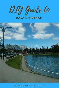 Ultimate DIY Guide to exploring Dalat, Vietnam