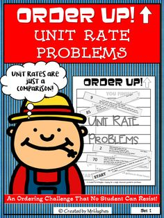 Order Up! UNIT RATE PROBLEMS. Welcome to a great resource that will allow your students to practice KEY skills in a hands-on, self-checking, and self-paced way. Perfect for centers, assessments, or even homework. Teachers have repeatedly shared how much they love Order Up! because it is self-checking, quick, and an engaging way to assess student learning. ($)