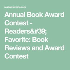 Annual Book Award Contest - Readers' Favorite: Book Reviews and Award Contest