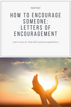 Take time to encourage someone today! Letters of encouragement can change lives.  Learn how to encourage someone and use these sample letters of encouragement to craft your own. Complete with tips for crafting the perfect letter.