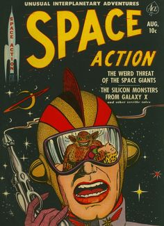 Space Action,Issue #2, August 1952. Source  That's some primo space action.