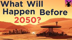 Events that will Happen Before 2050 ◘ VideoClip▶ Helen Burns, Clickbait Youtube, Classroom Freebies, Everything And Nothing, Space Program, First Video, Economics, Time Travel, Climate Change