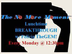 #TheNoMoreMoment   www.nomoremomentlunchcall.eventbrite.com