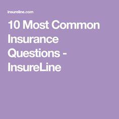10 Most Common Insurance Questions - InsureLine Insurance License, Most Common