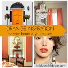 orange crush inspiration for your home and closet via @FieldstoneHill Design, Darlene Weir