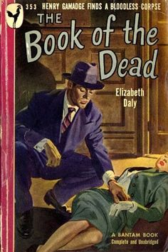 The Book of the Dead A Henry Gamadge Mystery Elizabeth Daly Bantam Pulp Fiction Comics, Pulp Fiction Book, Crime Fiction, Fiction Novels, Book Of The Dead, The Book, Detective, Pulp Magazine, Magazine Covers
