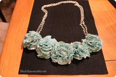 How to make a Fabric Anthropologie necklace
