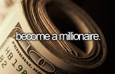 Become a millionaire and do something good with the money! Help people, family and get a big house @jamesdiment