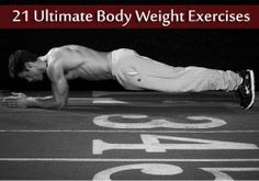 21 Ultimate Body Weight Exercises