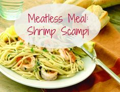 The Lenten season offers opportunities for families to bond over Lenten traditions, such as meatless meals during Fridays. Try making this shrimp scampi recipe to enjoy with your family