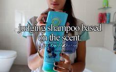 judging shampoo based on the scent - just girly things Little Things, Girly Things, Random Things, Random Stuff, Just Me, Just In Case, Teen Dictionary, Girly Quotes, Teenage Quotes