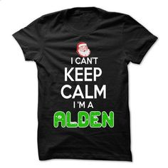 Keep Calm ALDEN... Christmas Time - 0399 Cool Name Shir - #kids tee #tshirt quotes. I WANT THIS => https://www.sunfrog.com/LifeStyle/Keep-Calm-ALDEN-Christmas-Time--0399-Cool-Name-Shirt-.html?68278