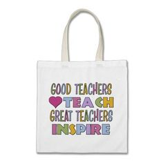 Great Teachers Inspire Bags  Click on photo to purchase. Check out all current coupon offers and save! http://www.zazzle.com/coupons?rf=238785193994622463&tc=pin