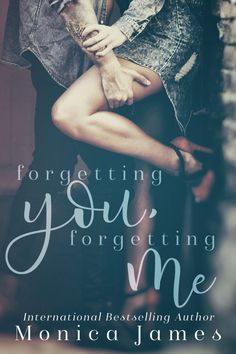 Release Blitz:: Forgetting You, Forgetting Me by Monica James