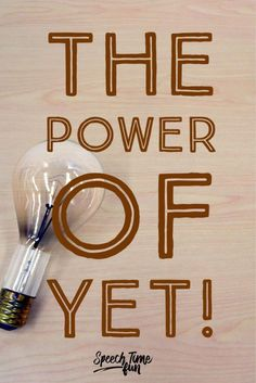 The Power Of Yet In