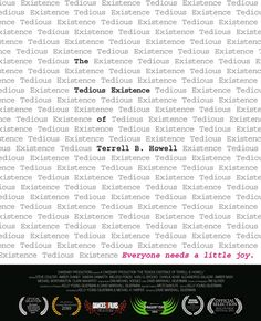 THE TEDIOUS EXISTENCE OF TERRELL B. HOWELL . 2011 official selection