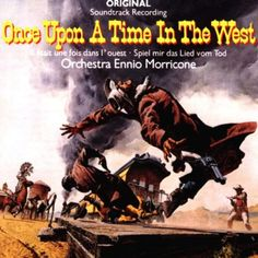Once Upon a Time in the West (Ennio Morricone)