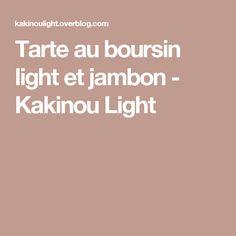 Tarte au boursin light et jambon - Kakinou Light