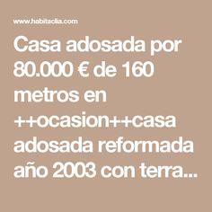 Casa adosada por 80.000 € de 160 metros en  ++ocasion++casa adosada reformada año 2003 con terraza cubierta de 90m2, patio y garaje indpendiente en Alguazas - habitaclia