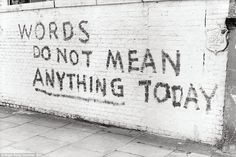 Meaningless? The messages raised the deeper questions about life, such as this one in Chalk Farm, near Camden, in around 1975