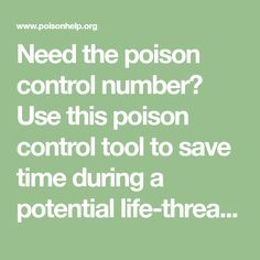 Need the poison control number? Use this poison control tool to save time during a potential life-threatening emergency.
