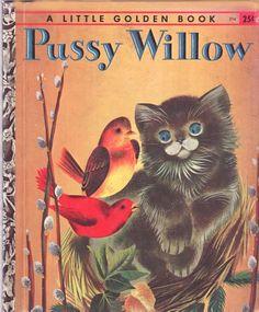 Little Golden Book, Pussy Willow by Margaret Wise Brown, 1951 Old Children's Books, Vintage Children's Books, Vintage Cat, Vintage Comics, Vintage Kids, Margaret Wise Brown, Little Golden Books, I Love Books, Book Illustration