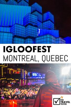 Bucket List - Enjoy the DJ's and their music at Igloofest in Montreal, Quebec, Canada: The Hottest Festival at Freezing Temps!   The Travel Tester