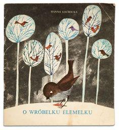 O wróbelku Elemelku — The sparrow Elemelku, text: Hanna Łochocka, illustrations: Zdzislaw Witwicki