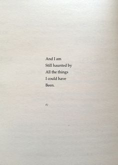 Haunted is a little light , tortured is getting closer to the truth. Running so scared that no part of it can happen now ! Poem Quotes, Writing Quotes, Cute Quotes, Sad Quotes, Short Quotes, Words Quotes, Inspirational Quotes, Sayings, Typed Quotes