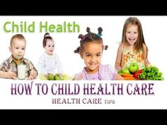 How To Child Health Care|Health care tips - YouTube