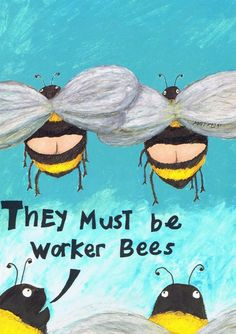 Now that's funny. That's funny! (Worker Bee) Buzzing Cause Haha Funny, Funny Cute, Hilarious, Bee Quotes, I Love Bees, Bee Art, Cool Writing, Bee Happy, Save The Bees
