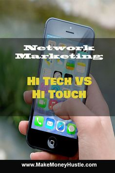 Network marketing High Tech Vs Hi-Touch - Make Money Hustle Make Money Fast, Make Money Online, Affiliate Marketing, Online Marketing, Body Makeup, Online Earning, Free Training, Stock Market, Helping Others