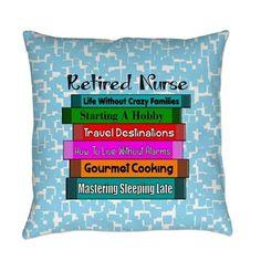 Retired Nurse Books Everyday Pillow on CafePress.com
